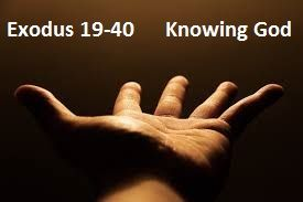 Exodus 19-40 Knowing God