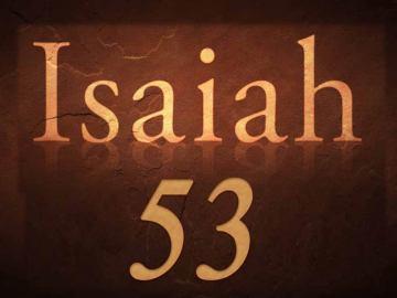 Isaiah 53 - the suffering servant