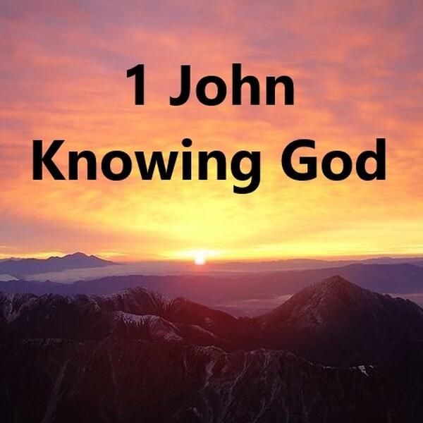 1 John - Knowing God