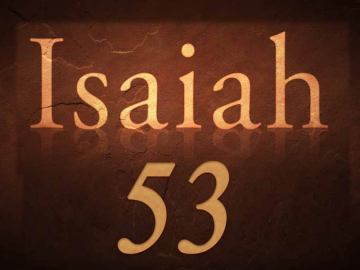 Isaiah 53 - the suffering servant