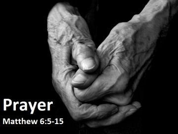 Prayer - Matthew 6:5-15